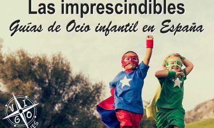 Las imprescindibles guías de ocio infantil en España