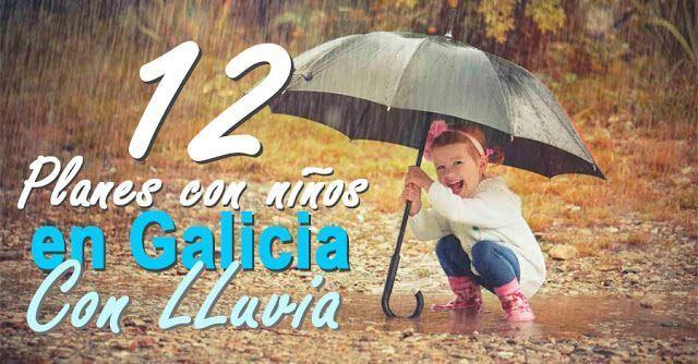 12 Planes con niños en Galicia con lluvia