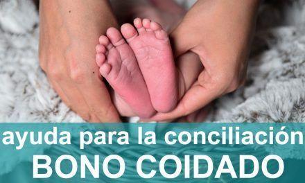 BONO COIDADO: Nueva ayuda a la Conciliación