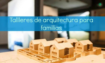 Talleres de arquitectura para familias