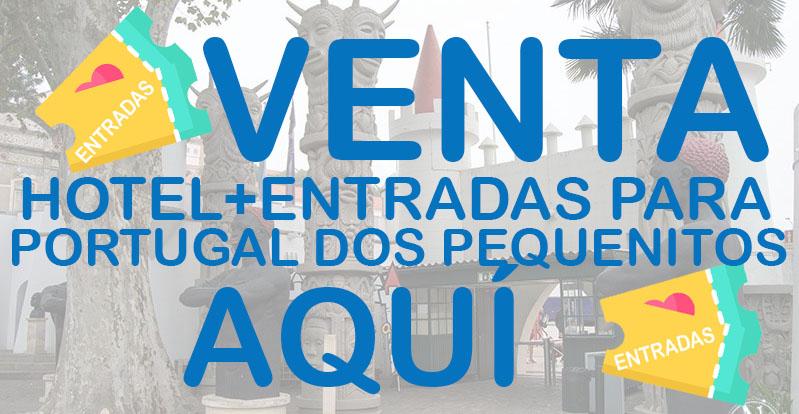 Venta de entradas con hotel para  Portugal dos Pequeniños