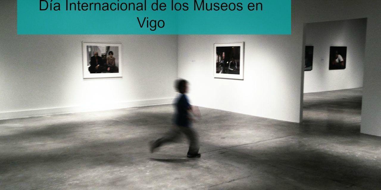 Dia internacional del Museo 2019: visitas gratis en Vigo