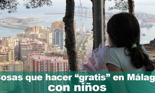 """Cosas que hacer """"gratis"""" en Málaga con niños"""