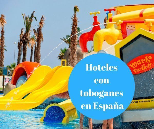 7 Hoteles con toboganes acuáticos en España con HotelNights