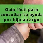 Guía fácil para consultar tus dudas sobre la ayuda por hijo a cargo de la Seguridad Social
