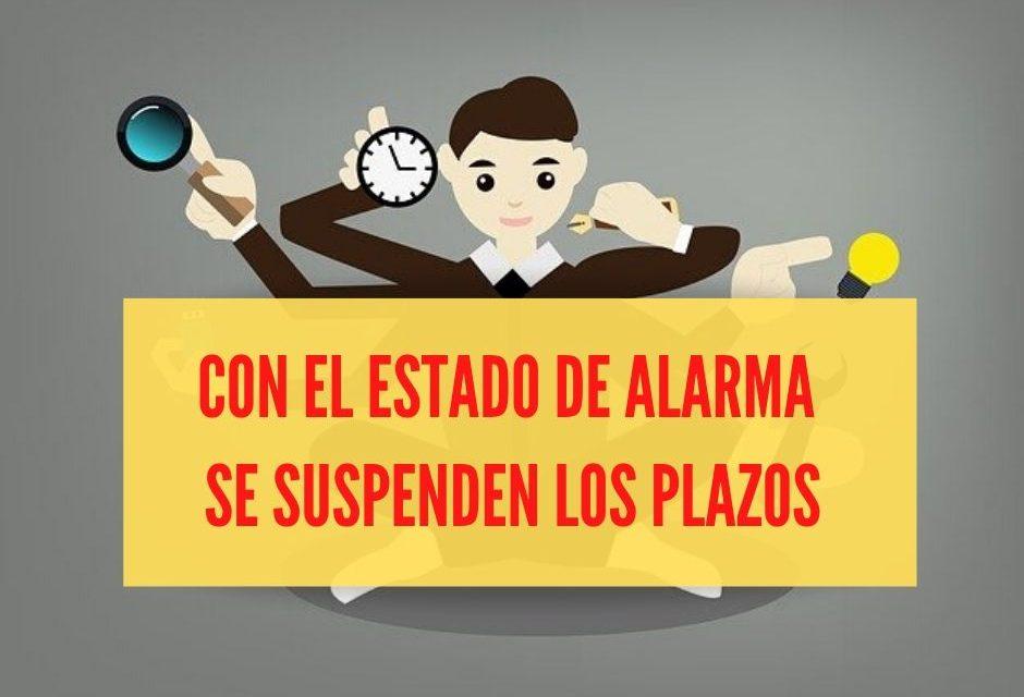 El estado de alarma suspende los plazos administrativos