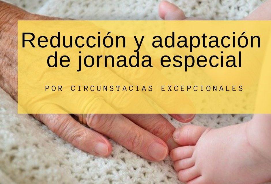 Reducción o adaptación de jornada especial por circunstancias excepcionales