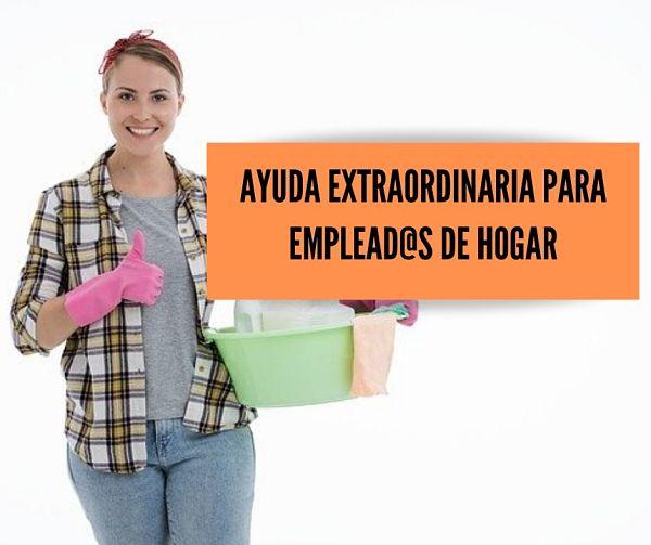 Ayuda extraordinaria para emplead@s de hogar