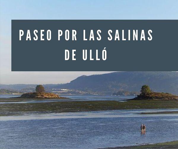 Las Salinas de Ulló: paseo y ruta en familia