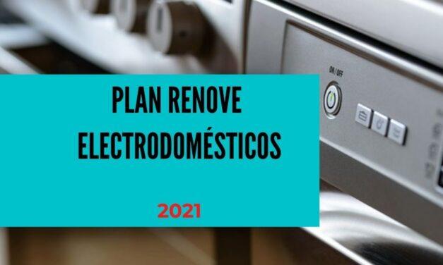 PLAN RENOVE electrodomésticos 2021: todo lo que debes saber para solicitarlo.
